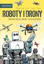 """Okładka książki pt. """"Roboty idrony : dawno temu, teraz iw przyszłości"""""""