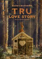 """Okładka książki pt. """"Tru : love story"""""""