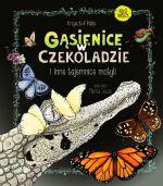 """Okładka książki pt. """"Gąsienice wczekoladzie iinne tajemnice motyli"""""""