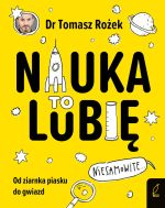 """Okładka książki pt. """"Nauka - to lubię : od ziarnka piasku do gwiazd"""""""