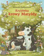 """Okładka książki pt. """"Kryjówka Krowy Matyldy"""""""