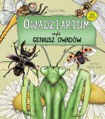 """Okładka książki pt. """"Owadziarium czyli geniusz owadów"""""""