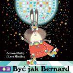 "Okładka książki pt. ""Być jak Bernard"""