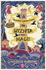 """Okładka książki pt. """"Szczypta magii"""""""
