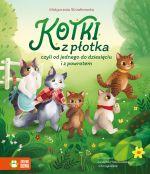 """Okładka książki pt. """"Kotki zpłotka, czyli od jednego do dziesięciu iz powrotem"""""""