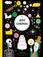 """Okładka książki pt. """"Jest chemia! : śledztwo w sprawie pierwiastków ukrytych w twoim domu"""""""