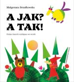 """Okładka książki pt. """"A jak? A tak! : kolaże Autorki wyklejane we wtorki"""""""