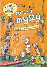 """Okładka książki pt. """"Opowiem ci mamo, co robią myszy"""""""