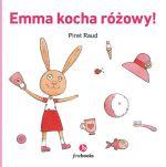 """Okładka książki pt. """"Emma kocha różowy!"""""""