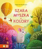 """Okładka książki pt. """"Szara myszka ikolory"""""""