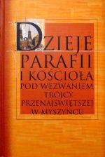 Okładka książki: Dzieje parafii i kościoła pw. Trójcy Przenajświętszej w Myszyńcu