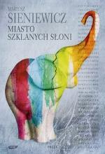 Okładka książki: Miasto Szklanych Słoni