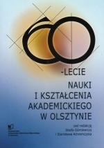 Okładka książki: Sześćdziesięciolecie nauki i kształcenia akademickiego w Olsztynie