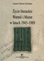 Okładka książki: Życie literackie Warmii i Mazur w latach 1945-1989