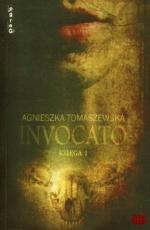 Okładka książki: Invocato. [Ks. 1]
