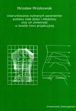 Okładka książki: Uwarunkowania wybranych parametrów postawy ciała dzieci i młodzieży oraz ich zmienność w świetle mory projekcyjnej