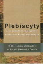 Okładka książki: Plebiscyty jako metoda rozwiązywania konfliktów międzynarodowych