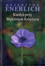 Okładka książki: Kiedyś przy Błękitnym Księżycu