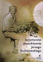 Okładka książki: Artystyczne poszukiwania Jerzego Skolimowskiego