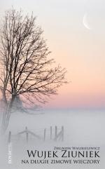 Okładka książki: Wujek Ziuniek na długie zimowe wieczory