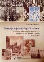 Okładka książki: Narracje pojałtańskiego okcydentu.  Literatura polska wobec doświadczenia pogranicza (Warmia i Mazury 1945–1989)