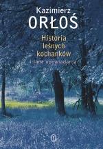 Okładka książki: Historia leśnych kochanków i inne opowiadania