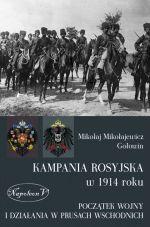 Okładka książki: Kampania rosyjska w 1914 roku: początek wojny i działania w Prusach Wschodnich