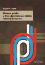 Okładka książki: Diaspora polska w Obwodzie Kaliningradzkim Federacji Rosyjskiej