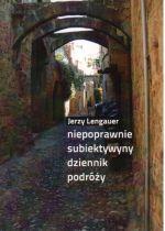 Okładka książki: Niepoprawnie subiektywny dziennik podróży