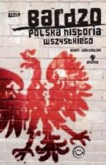 Okładka książki: Bardzo polska historia wszystkiego