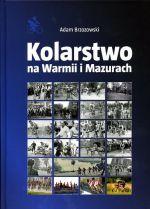 Okładka książki: Kolarstwo na Warmii i Mazurach