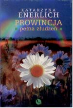 Okładka książki: Prowincja pełna złudzeń