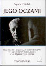 Okładka książki: Jego oczami czyli To, co nie zostało dopowiedziane w najnowszym dokumencie o ks. Józefie Tischnerze