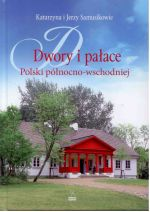 Okładka książki: Dwory i pałace Polski północno-wschodniej
