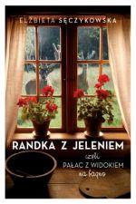 Okładka książki: Randka z jeleniem, czyli Pałac z widokiem na bagno