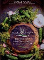 Okładka książki: Wielka księga produktów regionalnych i tradycyjnych