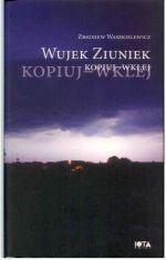 Okładka książki: Wujek Ziuniek - kopiuj - wklej