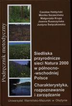 Okładka książki: Siedliska przyrodnicze sieci Natura 2000 w północno-wschodniej Polsce