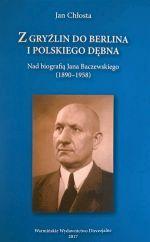 Okładka książki: Z Gryźlin do Berlina i polskiego Dębna