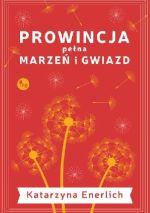 Okładka książki: Prowincja pełna marzeń i gwiazd