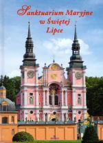 Okładka książki: Sanktuarium Maryjne w Świętej Lipce