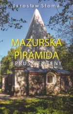 Okładka książki: Mazurska piramida i pruskie Ateny
