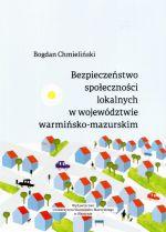 Okładka książki: Bezpieczeństwo społeczności lokalnych w województwie warmińsko-mazurskim