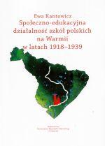 Okładka książki: Społeczno-edukacyjna działalność szkół polskich na Warmii w latach 1918-1939