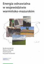 Okładka książki: Energia odnawialna w województwie warmińsko-mazurskim
