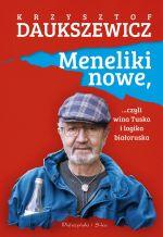 Okładka książki: Meneliki nowe, ...czyli wina Tuska i logika białoruska