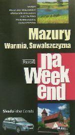 Okładka książki: Mazury, Warmia, Suwalszczyzna na weekend