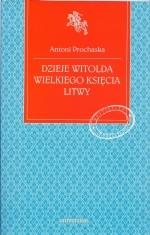 Okładka książki: Dzieje Witolda Wielkiego Księcia Litwy