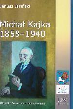 Okładka książki: Michał Kajka 1858-1940
