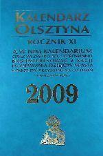 Okładka książki: Kalendarz Olsztyna 2009 a w nim kalendarium oraz wszystko to, co powinno nas interesować z racji poznawania dziejów miasta a także być przydatne na co dzień w kolejnym roku